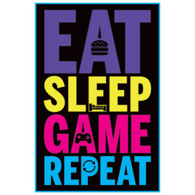 Eat, Sleep, Game, Repeat - Poszter