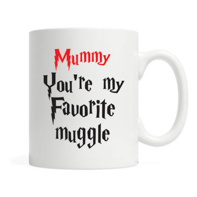 Mummy you're my favorite muggle