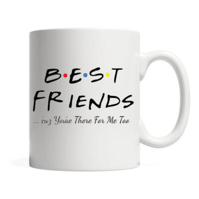 Best F.R.I.E.N.D.S ('cuz you're there for me too)